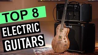BEST 8: Electric Guitars 2018