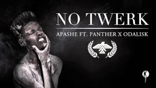 Apashe - No Twerk (ft Panther X Odalisk) | FREE FLESH