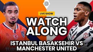 Istanbul Basaksehir v Manchester United   LIVE Stream Watchalong