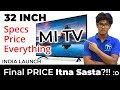 Mi TV 4A 32 inch Smart TV [Hindi] Final PRICE India, Specifications, Sale Date + Special GIVEAWAY!