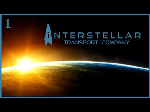 "Interstellar Transport Company - ""Starting Over"" - Part 1"