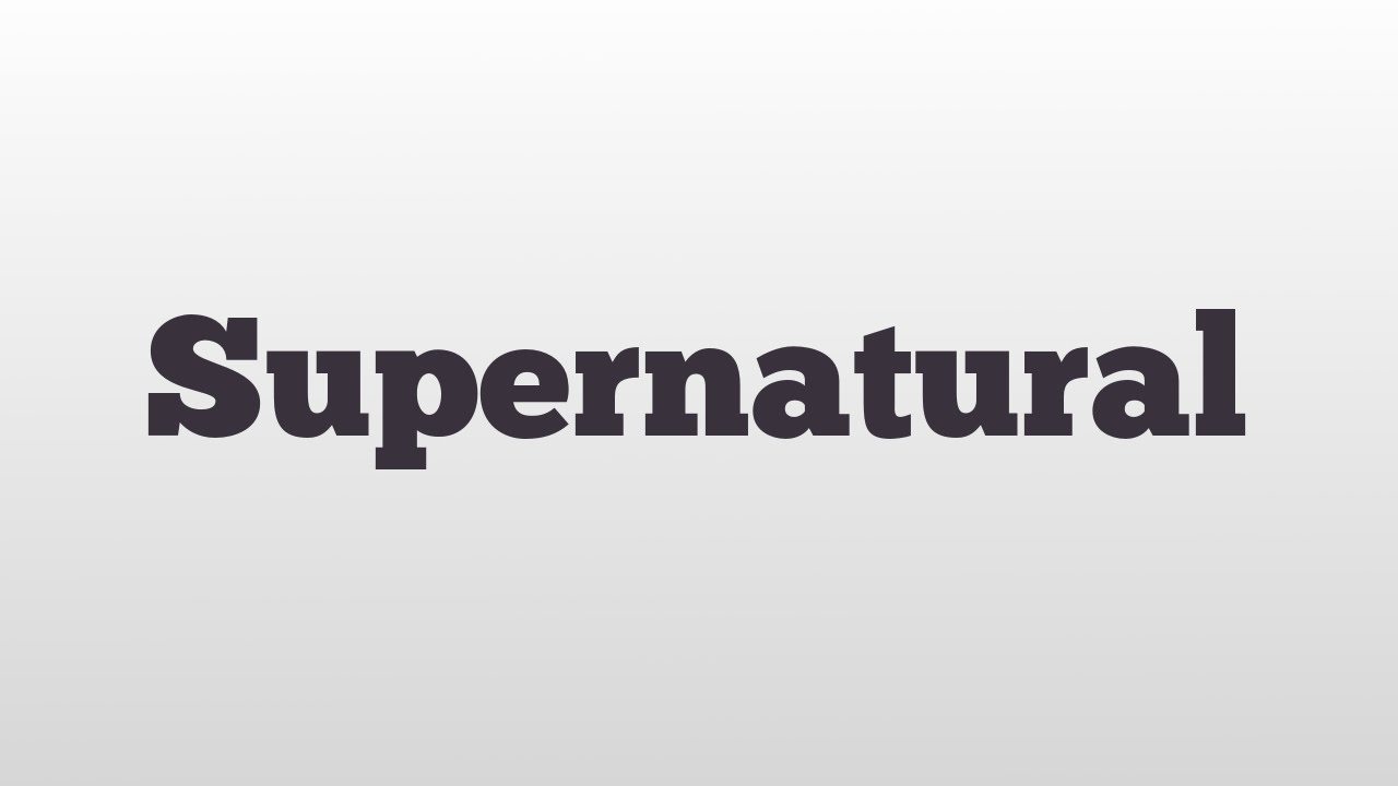 Supernatural meaning and pronunciation