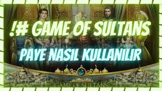 "Game Of Sultans PAYE NASIL KULLANILIR ""Muhteşem sultan"""