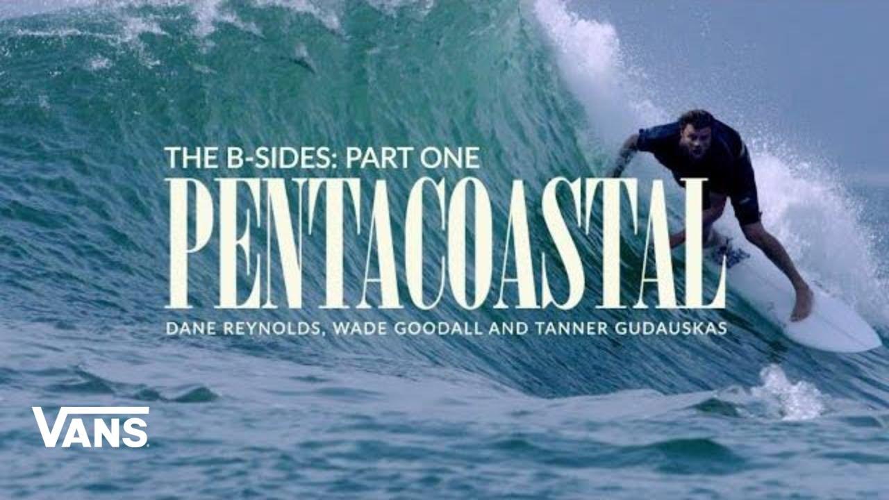PENTACOASTAL: The B-Sides Series - Part One | Surf | VANS