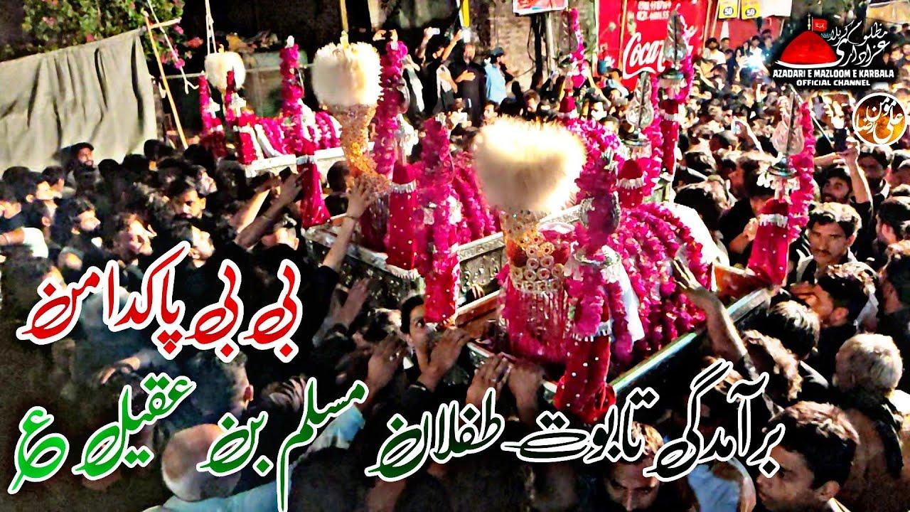 Bramdagi Taboot Tiflan Muslim Bin Aqeel 9 Zilhaj Musafir Khana Bibi Pak Daman 2021 Juloos 4K