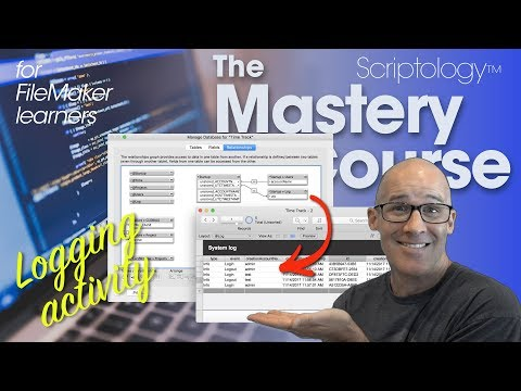 Lesson #22: Data Structure & Schema - Logging activity - Scriptology Mastery Course FileMaker