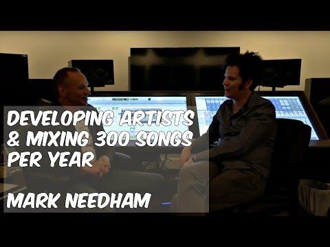 Developing Artists & Mixing 300+ Songs Per Year: Mark Needham - Warren Huart: Produce Like a Pro