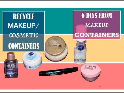 Upcycling Makeup Containers - 6 DIYS from used Cosmetics Containers