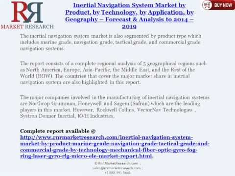 Global Inertial Navigation System Industry Analysis to 2014 & 2019 Forecasts