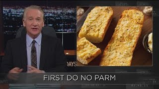 Web Exclusive New Rule: First Do No Parm | Real Time with Bill Maher (HBO)