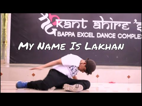 My Name Is Lakhan Choreography By Manan Sachdeva / Shreekant Ahire Bappa Excel Dance Complex