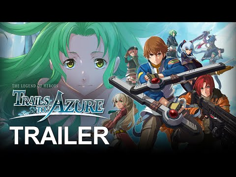 The Legend of Heroes: Trails to Azure | TRAILER