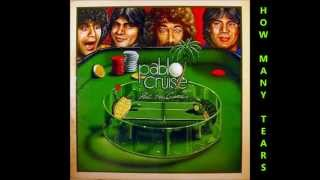 Watch Pablo Cruise How Many Tears video