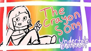 The Crayon Song// Undertale Edition (Animatic)