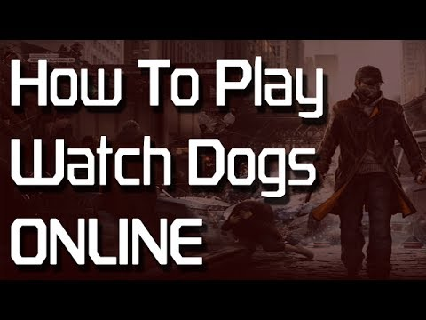 How to Play Watch Dogs Online Tutorial | Unlock Multiplayer