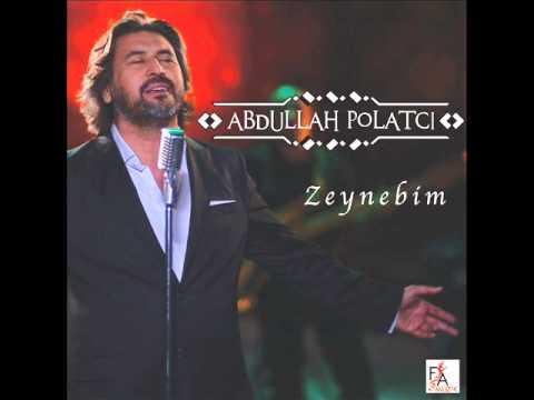 Abdullah Polatcı - Zeynebim