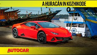 Exploring Kozhikode in a Lamborghini Huracan | Feature | Autocar India