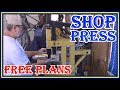HOW TO BUILD A  SHOP PRESS - DIY PROJECT  WITH FREE  PLANS