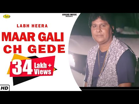 LABH HEERA l MAAR GALI CH GEDE l LATEST PUNJABI SONG 2018 l ANAND MUSIC l  NEW PUNJABI SONG