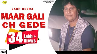LABH HEERA l MAAR GALI CH GEDE l LATEST PUNJABI SONG 2021 l ANAND MUSIC l  NEW PUNJABI SONGS 2021
