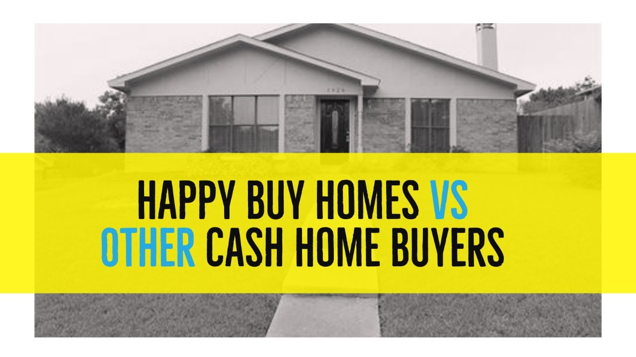 Happy Buy Homes vs Other Cash Home Buyers