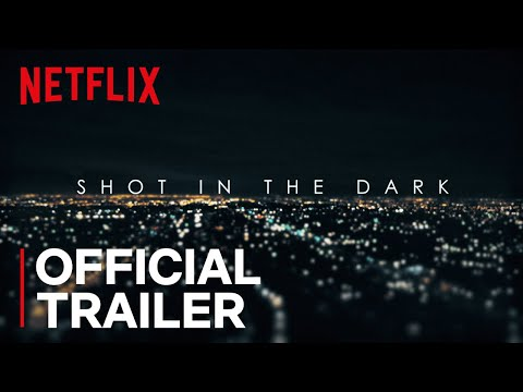 Shot in the Dark | Official Trailer [HD] | Netflix