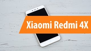 Распаковка Xiaomi Redmi 4X / Unboxing Xiaomi Redmi 4X