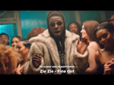 Zie Zie - Fine Girl [8D Audio]