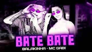 🛑 BALAKINHA & MC GABI - TRANSA MALUCA ALUCINADA - BATE BATE
