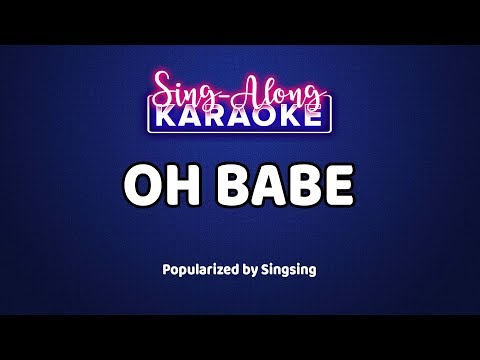 Singsing - Oh Babe [Official Sing-Along Version]