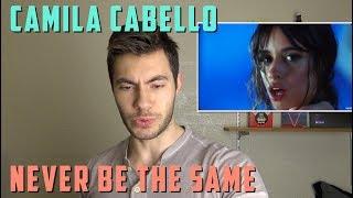 Camila Cabello - Never Be the Same [REACTION!!]