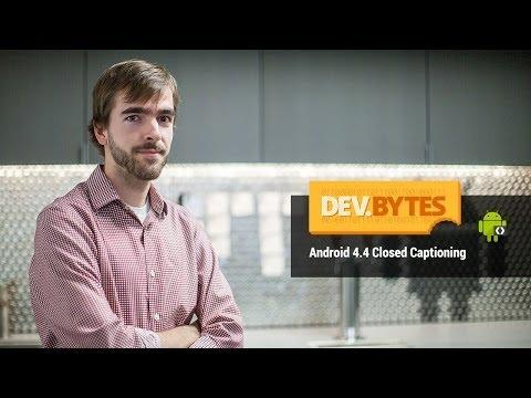 DevBytes: Android 4.4 Closed Captioning