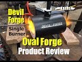 Devil Forge Single Burner Oval Forge Product Review