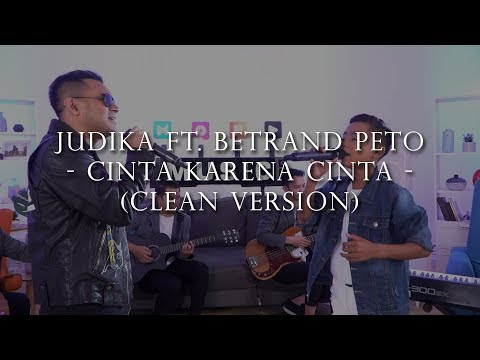 JUDIKA Ft. BETRAND PETO - CINTA KARENA CINTA (Clean Version)