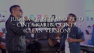 Download lagu JUDIKA ft. BETRAND PETO - CINTA KARENA CINTA (Clean Version)