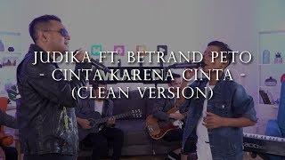 Download Lagu Judika ft. Betrand Peto - Cinta Karena Cinta MP3 Terbaru