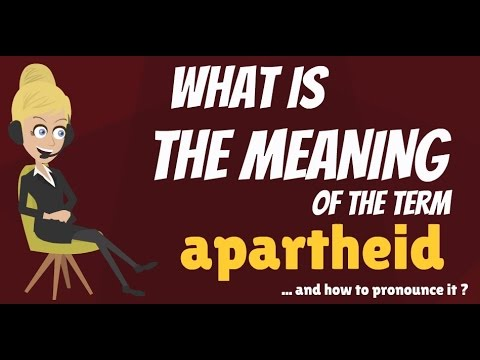 What is APARTHEID? What does APARTHEID mean? APARTHEID meaning, definition & explanation