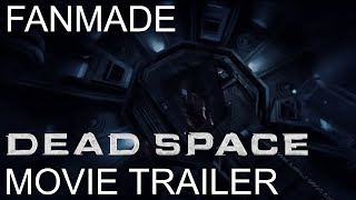Dead Space - Unofficial Live-Action Movie Trailer
