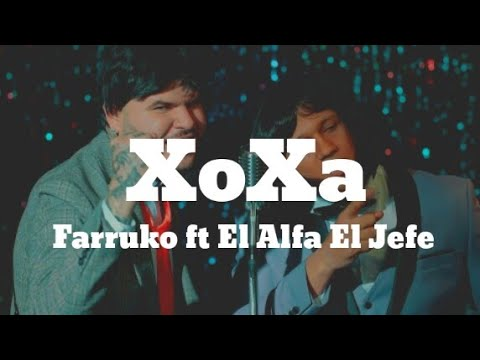 Farruko ft El Alfa – XOXA (Video Letra)