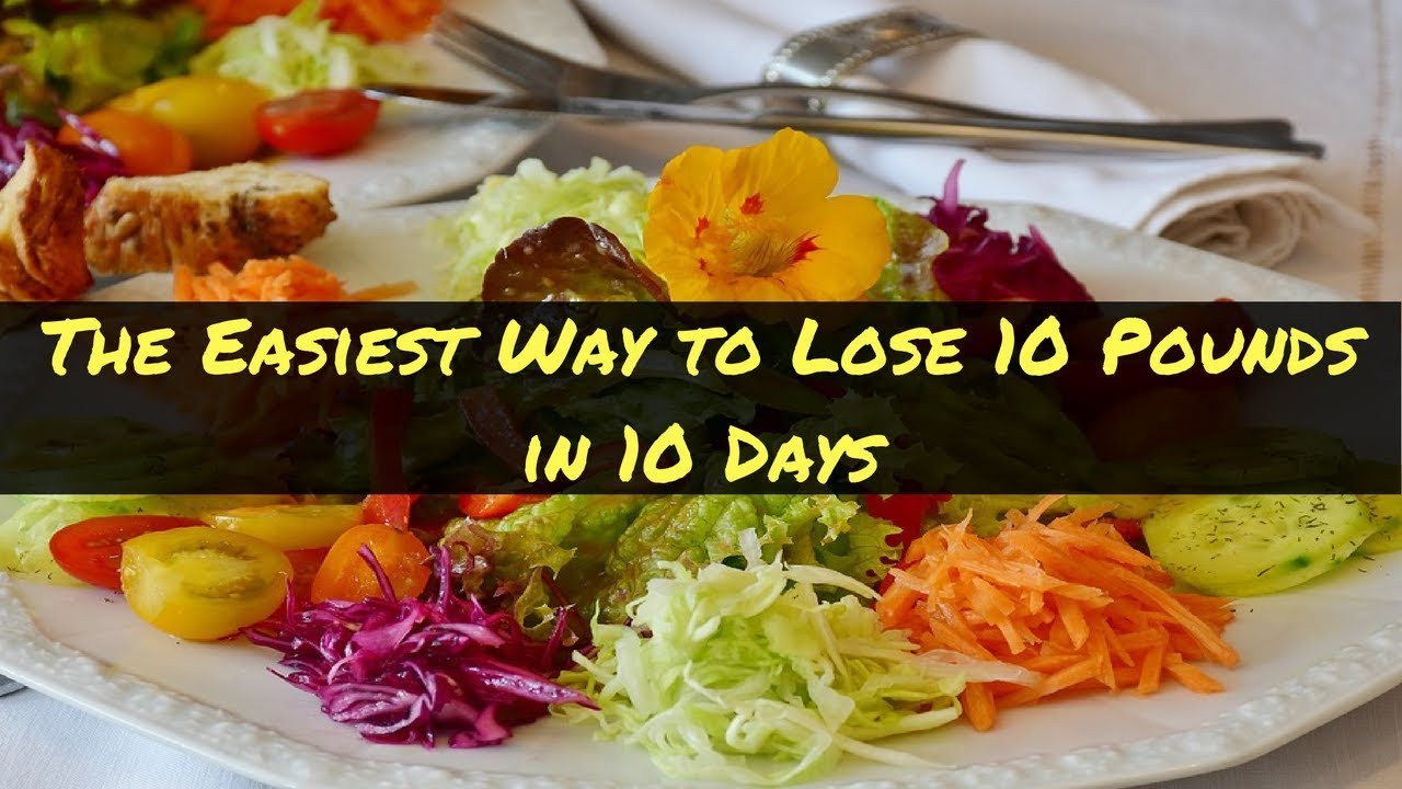 fastest and easiest way to lose 10 pounds