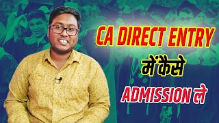 HOW TO TAKE ADMISSION IN CA DIRECT ENTRY SCHEME | ELIGIBILITY AND ALL DETAILS