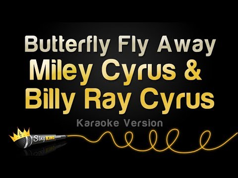 Miley Cyrus & Billy Ray Cyrus - Butterfly Fly Away (Karaoke Version)