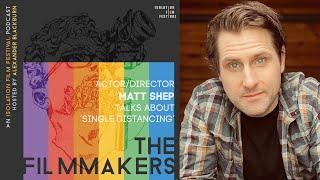 Matt Shep - The Filmmakers Podcast S02E13 | Isolation Film Festival