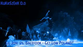 Lil Jon  vs  Bacefook -- Get Low Poland!