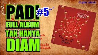 Padi - FULL ALBUM Tak Hanya Diam (2007)