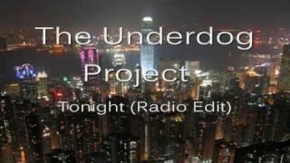The Underdog Project - Tonight (Radio Edit)