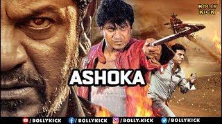 Ashoka Full Movie | Hindi Dubbed Movies 2020 Full Movie | Shiva Rajkumar | Action Movies