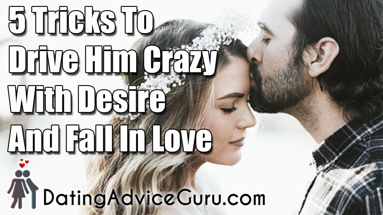 What Makes Him Fall Crazy In Love