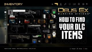 Deus Ex: Mankind Divided - How To Find Your Redeemed DLC Items