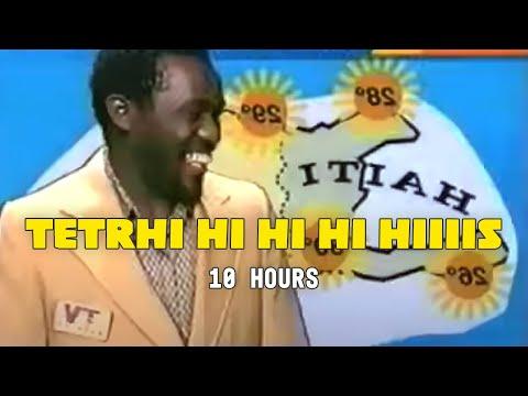 TETRHI HI HI HI HI HIIIIS 10 HOURS